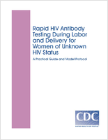 Rapid HIV antibody testing during labor and delivery for women of unknown HIV status; a practical guide and model protocol