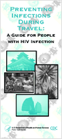 Preventing infections during travel; a guide for people with HIV infection
