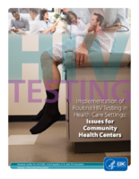 Implementation of routine HIV testing in health care settings : issues for community health centers