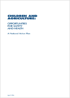 Children and agriculture; opportunities for safety and health : a national action plan