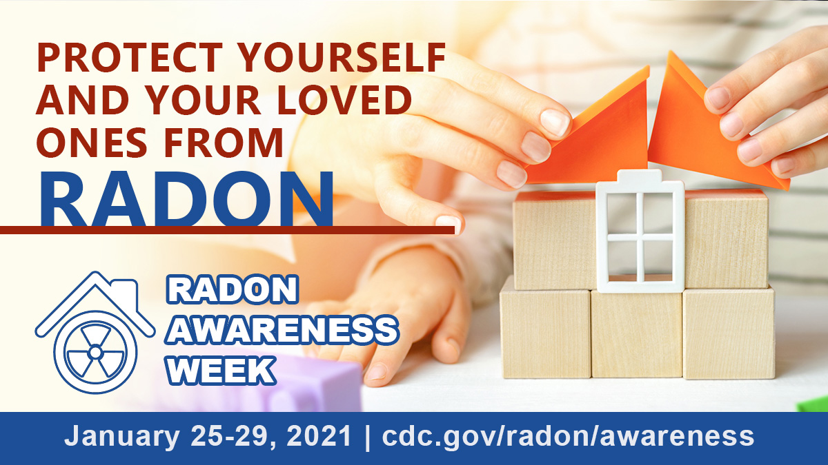 Protect yourself and your loved ones from radon : Radon Awareness Week – January 25-29, 2021