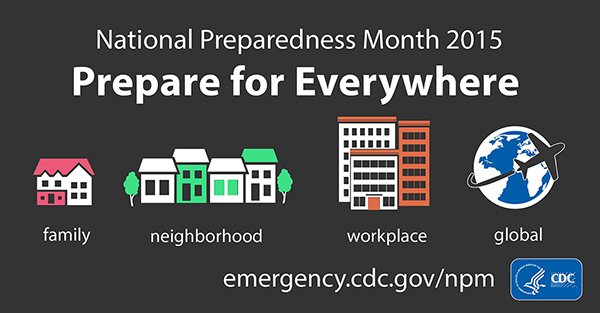 National Preparedness Month 2015 : prepare for everywhere