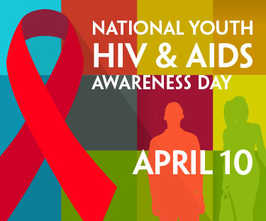National Youth HIV/AIDS Awareness Day : April 10