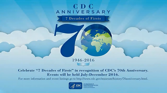 CDC 70th anniversary : 7 decades of firsts : 1946-2016