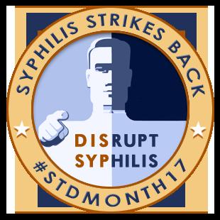 Syphilis strikes back : #STDMONTH17 badge 5 : disrupt syphilis