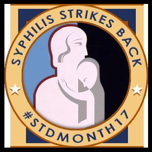 Syphilis strikes back : women & newborn babies : #STDMONTH17 badge 3