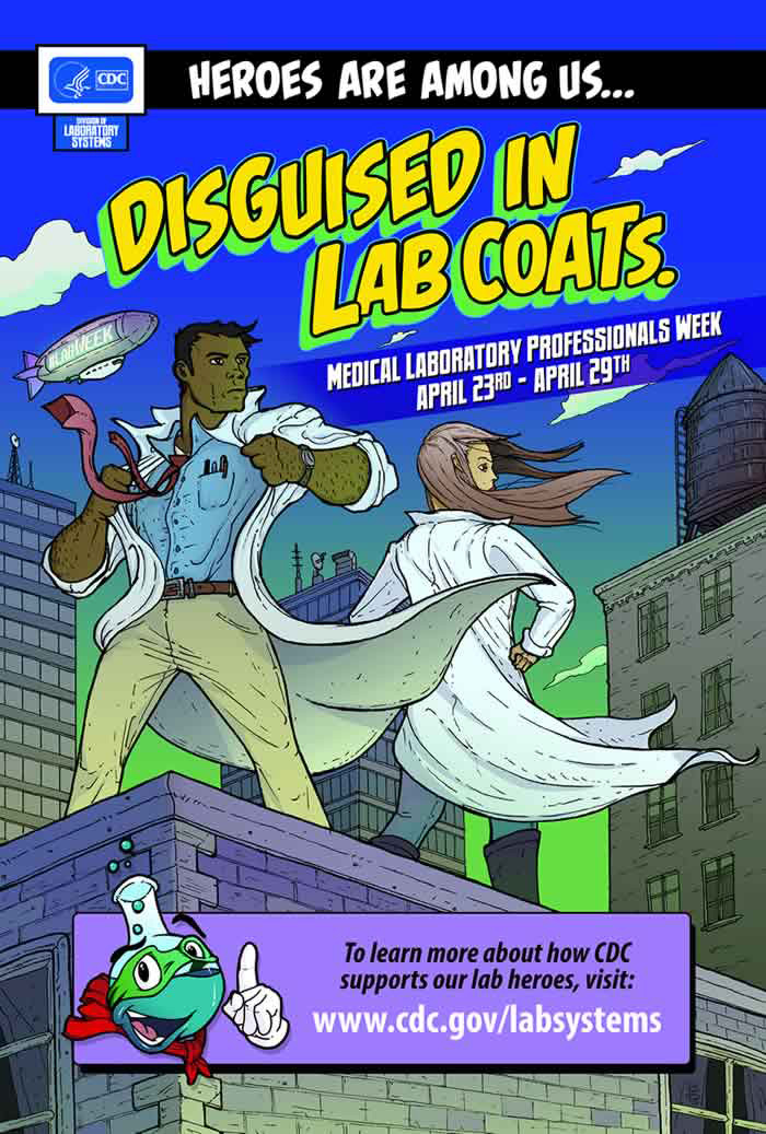 Heroes are among us… disguised in lab coats : Medical Laboratory Professionals Week : April 23rd-April 29th