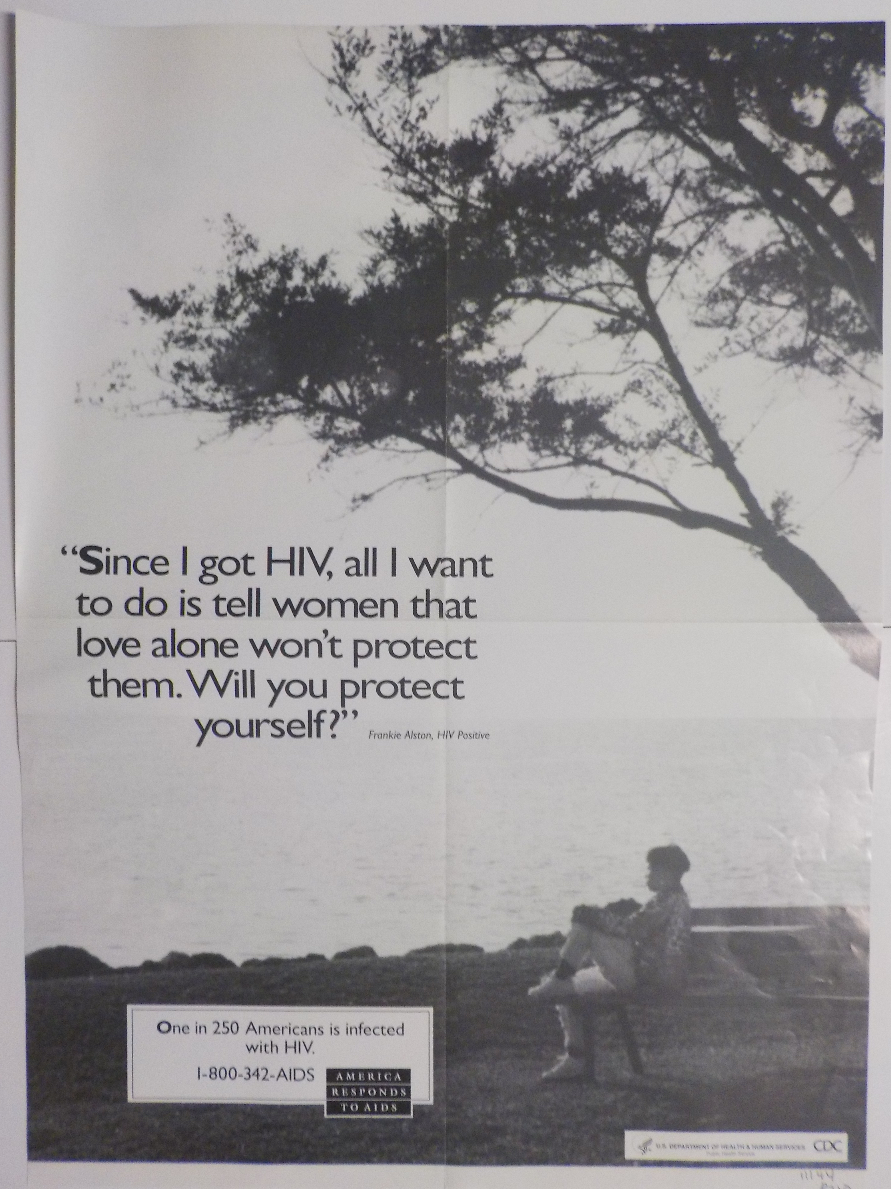 Since I got HIV, all I want to do is tell women that love alone won't protect them. Will you protect yourself?' -Frankie Alson, HIV Positive