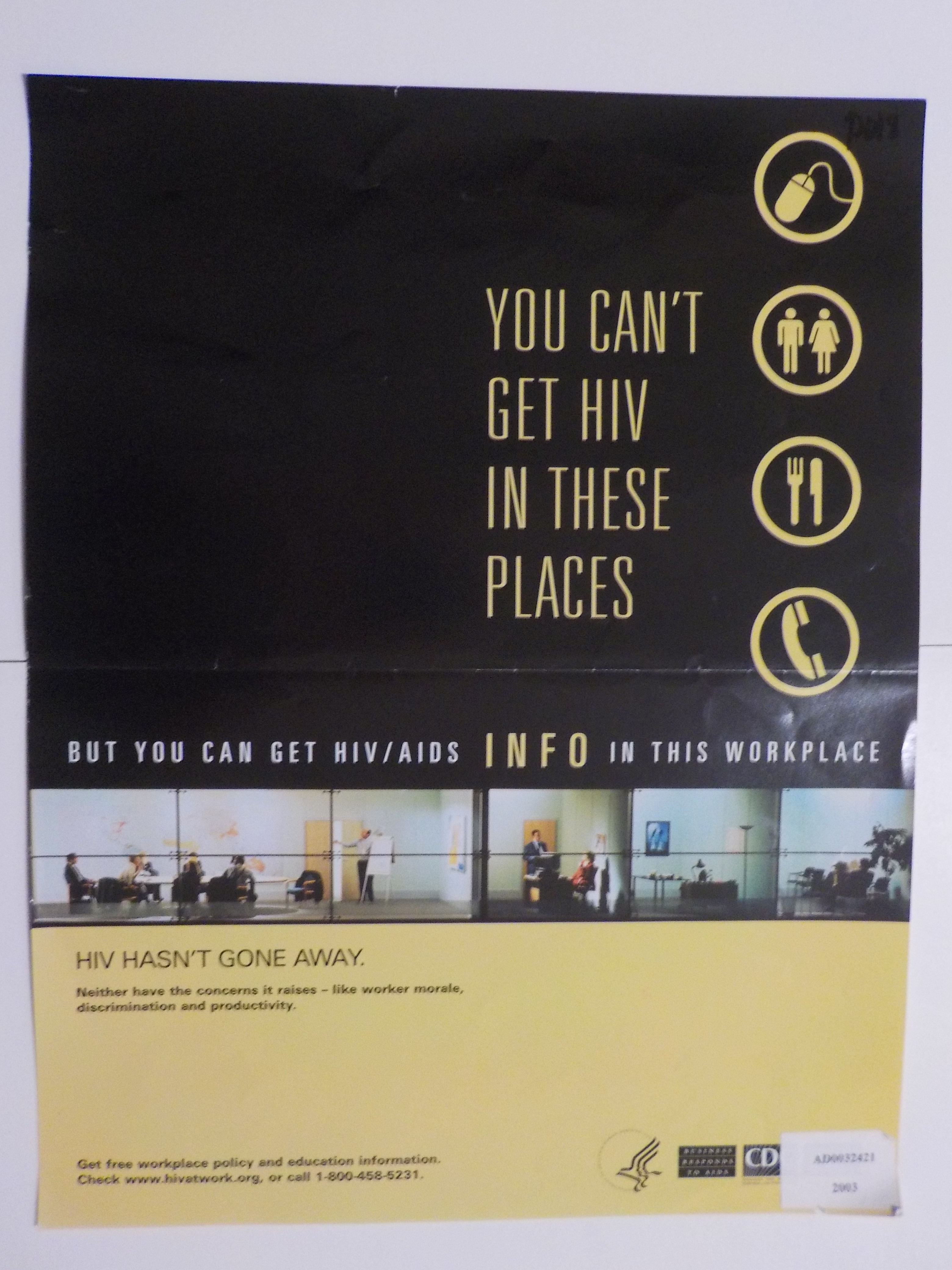 You can't get HIV in these places, but you can get HIV/AIDS info in this workplace