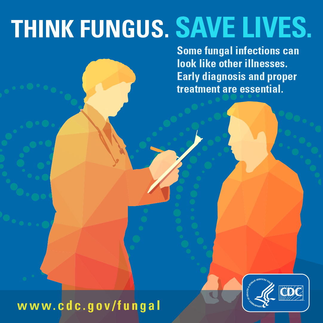 Think fungus. Save lives.