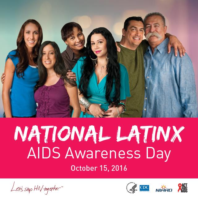 National Latinx AIDS Awareness Day : October 15, 2016