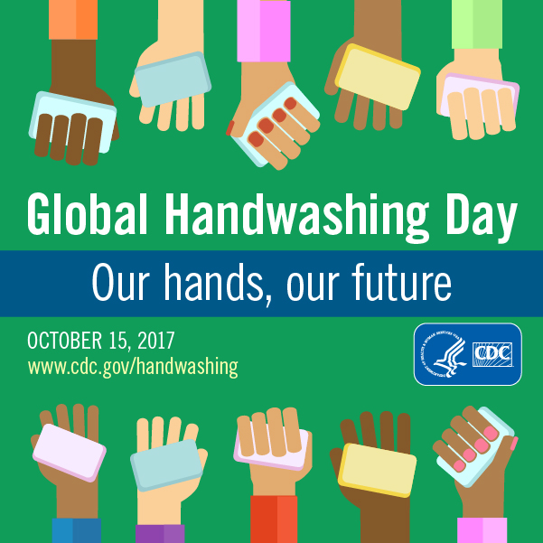 Global Handwashing Day : our hands, our future : October 15, 2017
