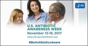 U.S. Antibiotic Awareness Week : November 13-19, 2017