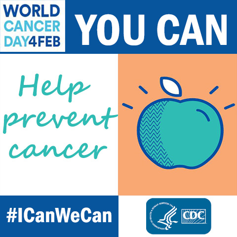 World Cancer Day : 4 Feb : you can help prevent cancer
