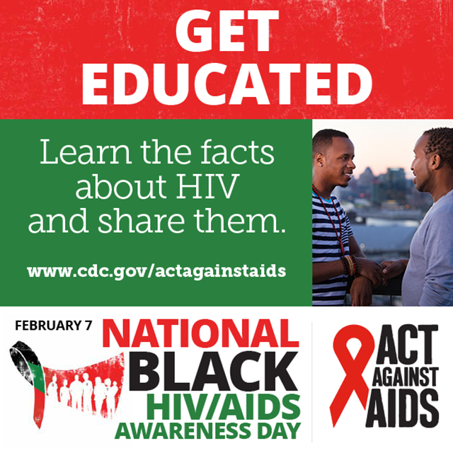 National Black HIV/AIDS Awareness Day - February 7 : get educated