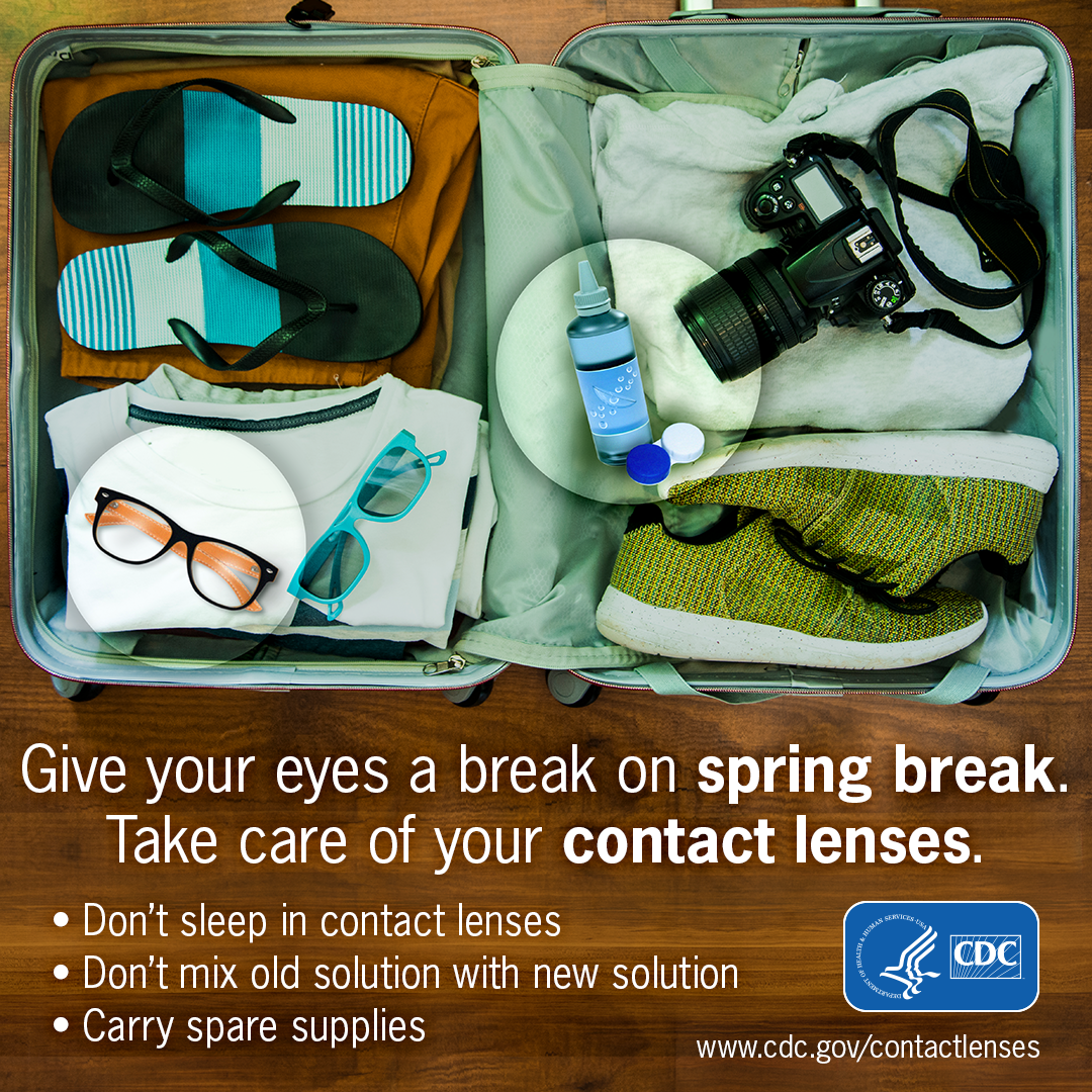 Give your eyes a break on spring break. Take care of your contact lenses.
