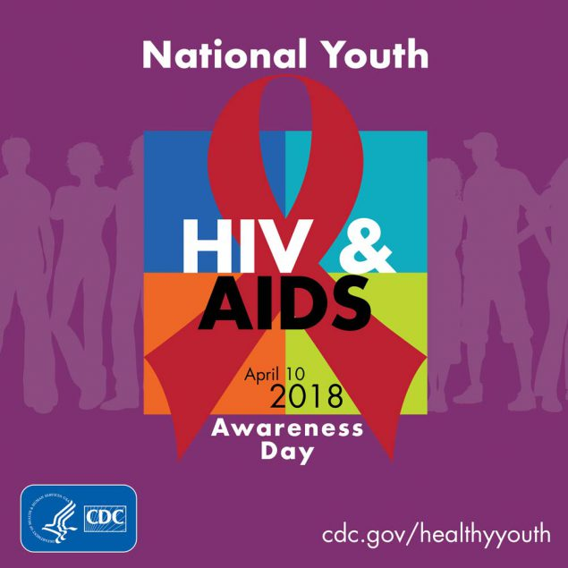 National Youth HIV/AIDS Awareness Day : April 10, 2018