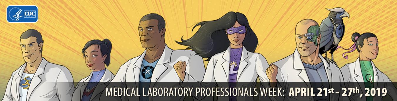 Medical Laboratory Professionals Week : April 21st-27th, 2019