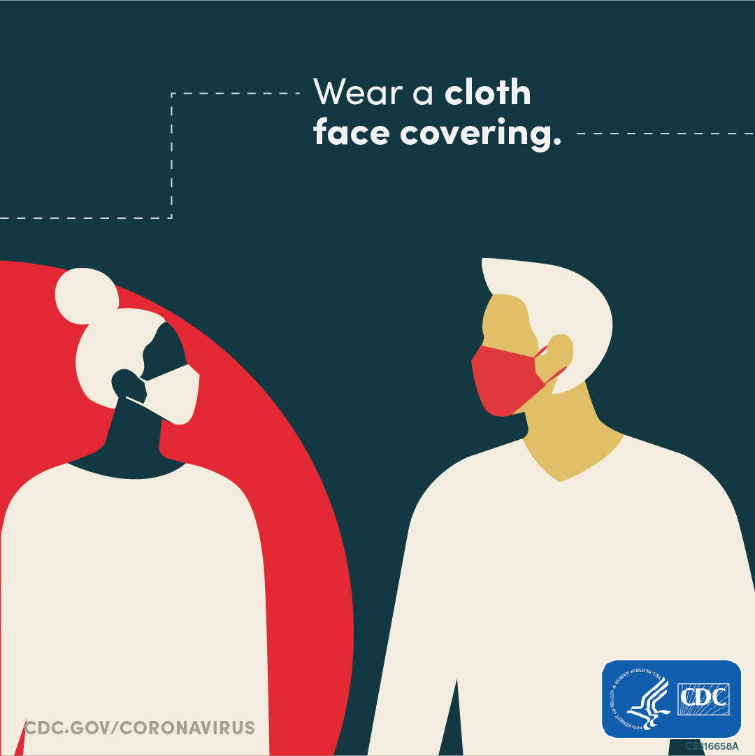 Wear a cloth face covering