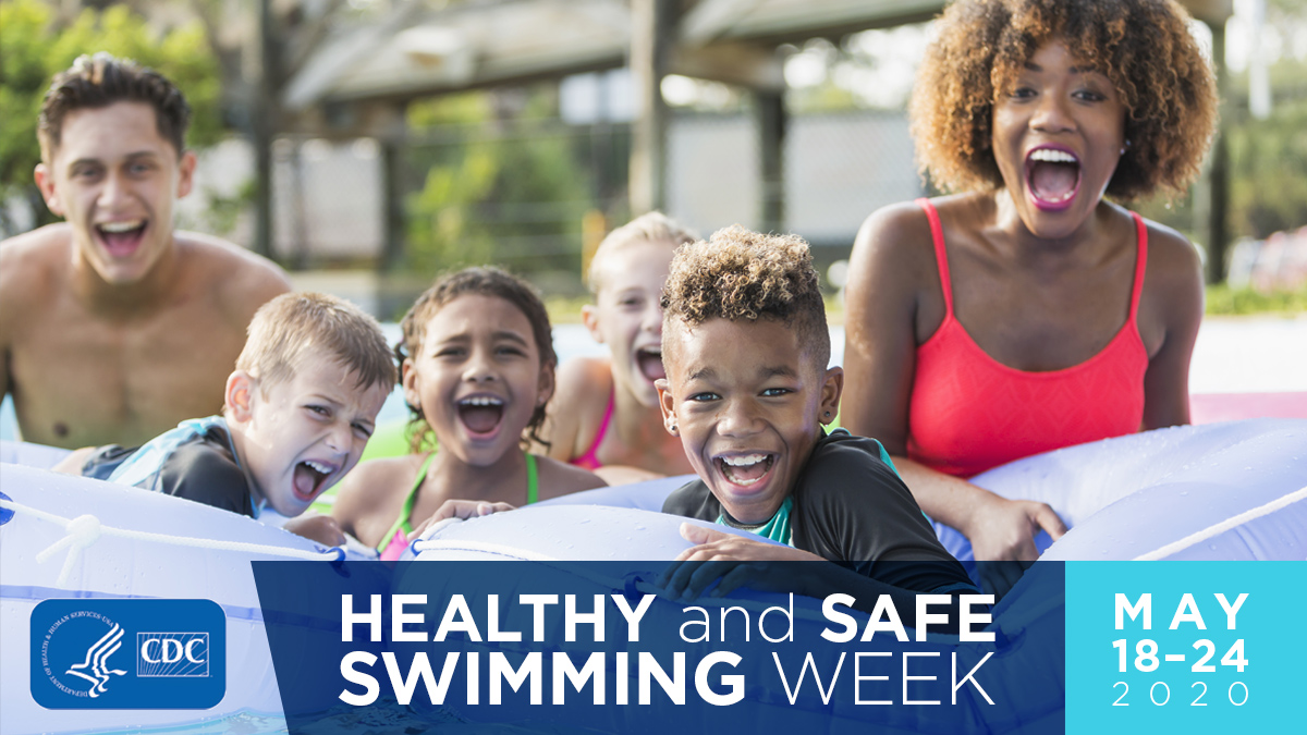 Healthy and Safe Swimming Week : May 18-24, 2020