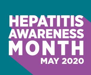 Hepatitis Awareness Month : May 2020
