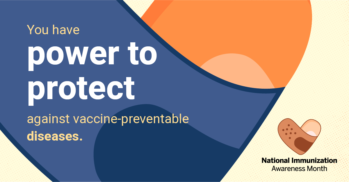 You have the power to protect against vaccine-preventable diseases